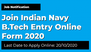 Join Indian Navy B.Tech Entry Online Form 2020
