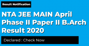 NTA JEE MAIN April Phase II Paper II B.Arch Result 2020