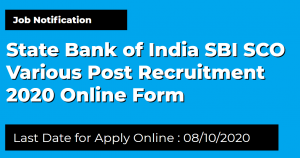 State Bank of India SBI SCO Various Post Recruitment 2020 Online Form