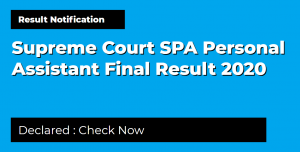 Supreme Court SPA Personal Assistant Final Result 2020
