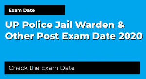 UP Police Jail Warden & Other Post Exam Date 2020