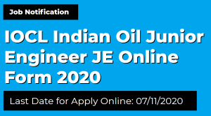 IOCL Indian Oil Junior Engineer JE Online Form 2020