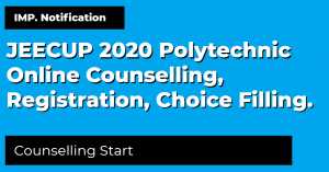 JEECUP 2020 Polytechnic Online Counselling, Registration, Choice Filling.