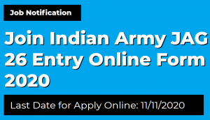 Join Indian Army JAG 26 Entry Online Form 2020