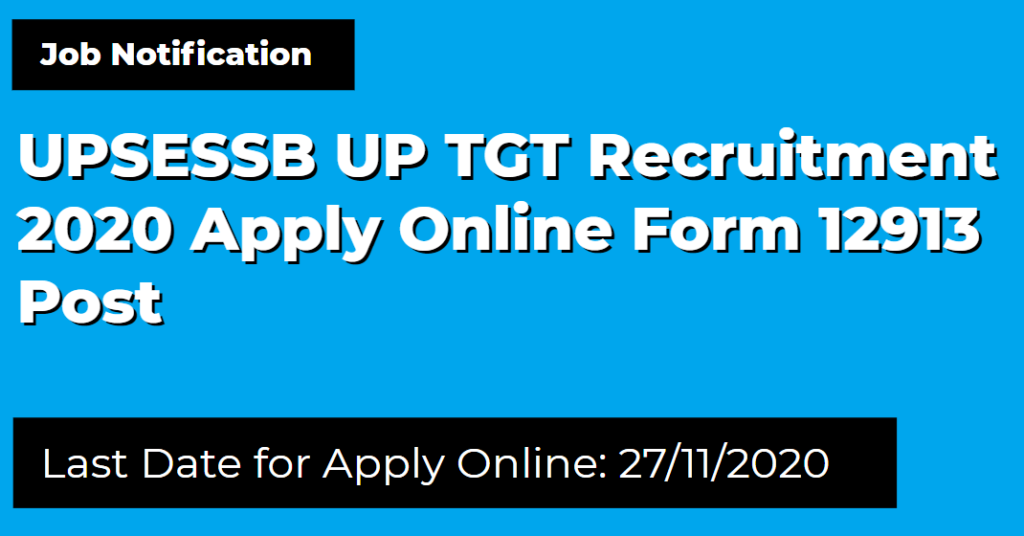 UPSESSB UP TGT Recruitment 2020 Apply Online Form 12913 Post